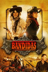 "Poster for the movie ""Bandidas"""