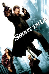 "Poster for the movie ""Shoot 'Em Up"""