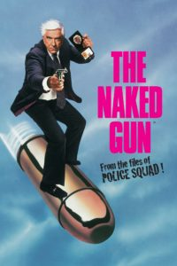 """Poster for the movie """"The Naked Gun: From the Files of Police Squad!"""""""