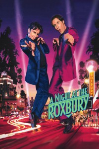 "Poster for the movie ""A Night at the Roxbury"""