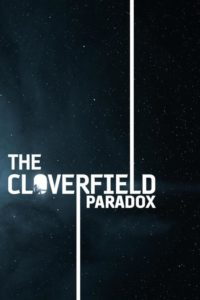 """Poster for the movie """"The Cloverfield Paradox"""""""