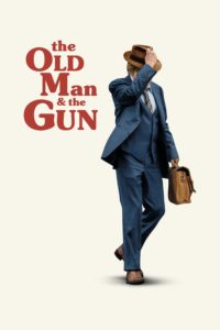 """Poster for the movie """"The Old Man & the Gun"""""""