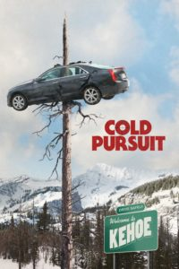 "Poster for the movie ""Cold Pursuit"""