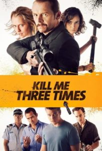 """Poster for the movie """"Kill Me Three Times"""""""